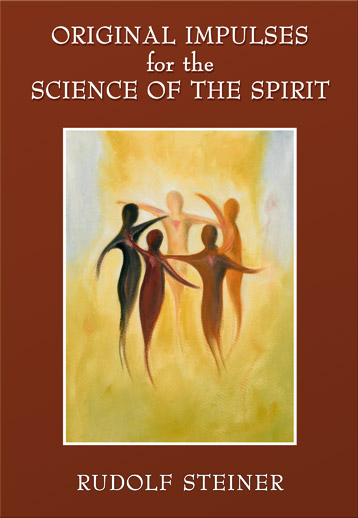 Original Impulses For The Science Of The Spirit